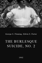 The Burlesque Suicide, No. 2