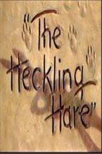 Heckling Hare