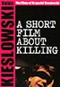 A Short Film About Killing