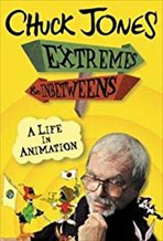 Chuck Jones: Extremes & In-Betweens - A Life in Animation