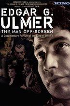 Edgar G. Ulmer - The Man Off-screen