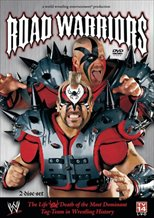 Road Warriors: The Life & Death Of Wrestling's Most Dominant Tag Team