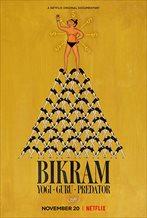 Bikram: Yogi, Guru, Predator